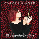 Rosanne Cash, She Remembers Everything