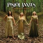 Pistol Annies, Interstate Gospel