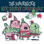 The Mavericks, Hey! It's Christmas!