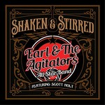 Earl & The Agitators, Shaken & Stirred