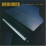 David Foster, The Symphony Sessions