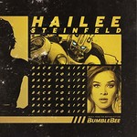 """Hailee Steinfeld, Back to Life (from """"Bumblebee"""")"""