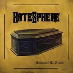 HateSphere, Reduced to Flesh