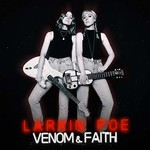 Larkin Poe, Venom & Faith