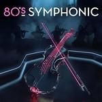 Various Artists, 80s Symphonic