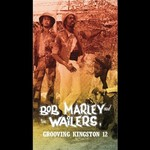 Bob Marley & The Wailers, Grooving Kingston 12