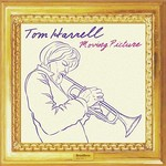 Tom Harrell, Moving Picture