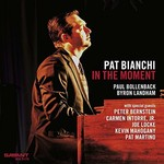 Pat Bianchi, In the Moment