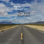 Mark Knopfler, Down The Road Wherever
