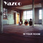 Yazoo, In Your Room