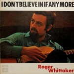 Roger Whittaker, I Don't Believe In If Anymore mp3