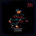 Acoustic Alchemy, Thirty Three and a Third