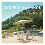 Andrew McMahon in the Wilderness, Upside Down Flowers