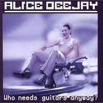 Alice DeeJay, Who Needs Guitars Anyway?