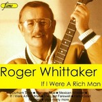 Roger Whittaker, If I Were A Rich Man mp3