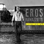Eros Ramazzotti, Vita ce n'e