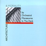 Orchestral Manoeuvres in the Dark, Architecture & Morality