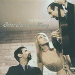 Peter, Paul & Mary, The Very Best Of Peter, Paul & Mary