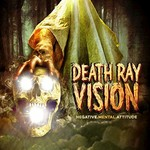 Death Ray Vision, Negative Mental Attitude