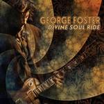 George Foster, Divine Soul Ride