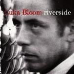 Luka Bloom, Riverside