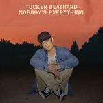 Tucker Beathard, Nobody's Everything