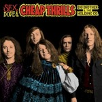Big Brother & The Holding Company, Janis Joplin, Sex, Dope & Cheap Thrills