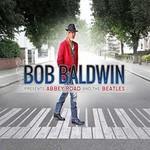 Bob Baldwin, Bob Baldwin Presents Abbey Road and The Beatles
