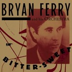 Bryan Ferry, Bitter-Sweet mp3