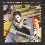Robert Palmer, Addictions Volume 1