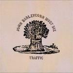 Traffic, John Barleycorn Must Die