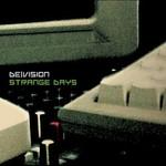 De/Vision, Strange Days