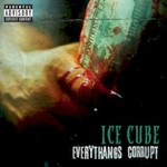 Ice Cube, Everythangs Corrupt
