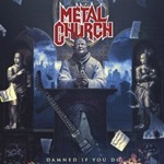 Metal Church, Damned If You Do