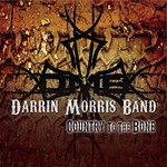 Darrin Morris Band, Country to the Bone