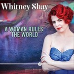 Whitney Shay, A Woman Rules the World