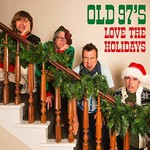 Old 97's, Love the Holidays