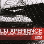 LTJ X-Perience, I Don't Want This Groove To Ever End mp3