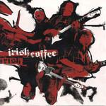Irish Coffee, Irish Coffee II