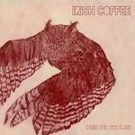 Irish Coffee, When The Owl Cries