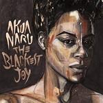 Akua Naru, The Blackest Joy