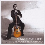 The Teague Stefan Band, Game Of Life