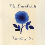 The Decemberists, Traveling On