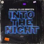 Social Club Misfits, Into The Night mp3
