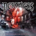 Pertness, Metamorphosis
