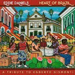Eddie Daniels, Heart of Brazil: A Tribute to Egberto Gismonti