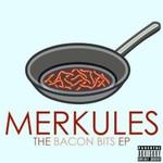 Merkules, The Bacon Bits EP