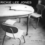 Rickie Lee Jones, It's Like This