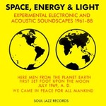 Various Artists, Space, Energy & Light: Experimental Electronic and Acoustic Soundscapes 1961-88 mp3
