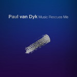 Paul van Dyk, Music Rescues Me mp3